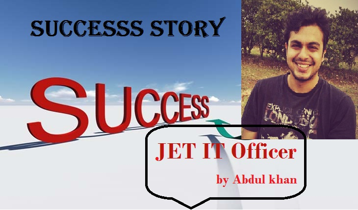 JET IT Officer Success Story by Abdul khan
