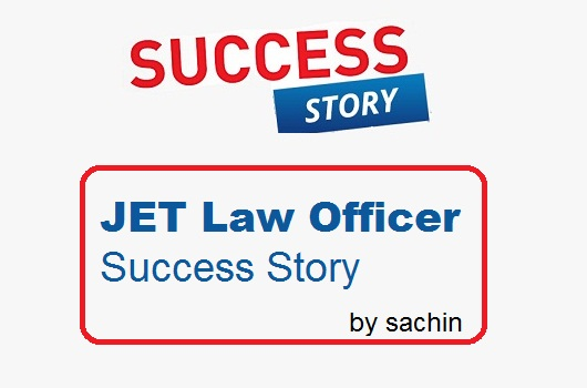 JET law officer Success story by Sachin gupta