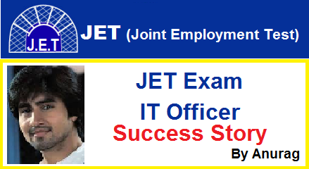 JET IT officer success story by  Anurag Tripathi
